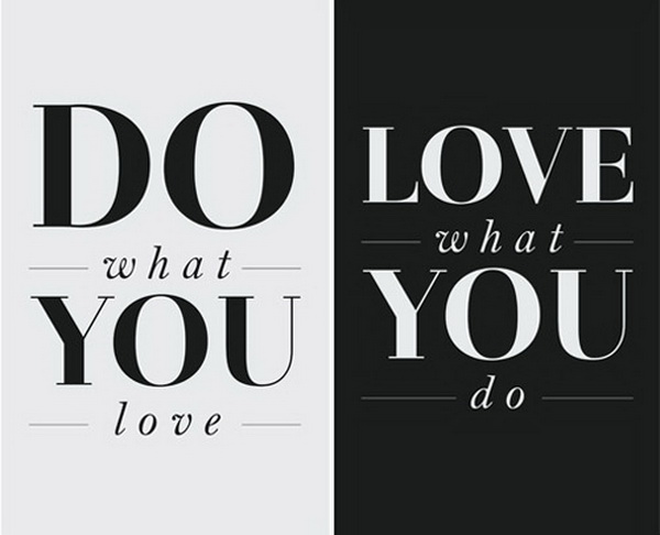 Yêu những thứ bạn làm và làm những thứ bạn Yêu
